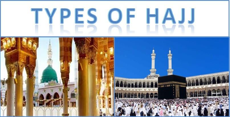 TYPES OF HAJJ (PILGRIMAGE)