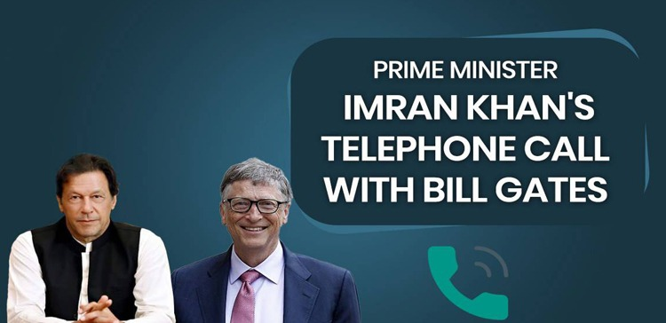 PRIME MINISTER IMRAN KHAN TELEPHONED BILL GATES
