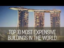 Top Most Expensive Buildings in the World