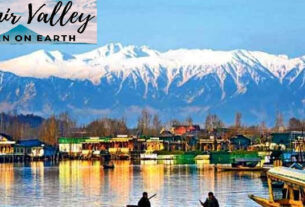PLEASANT FACTS OF THE PARADISE ON EARTH - THE KASHMIR VALLEY