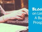 Why Should I Start a LinkedIn blogging?